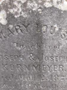 Mary Louise Kornmeyer Daughter of Joseph and Josephine Kornmeyer source: Find a Grave photo by Joseph Pfeiffer Jr.
